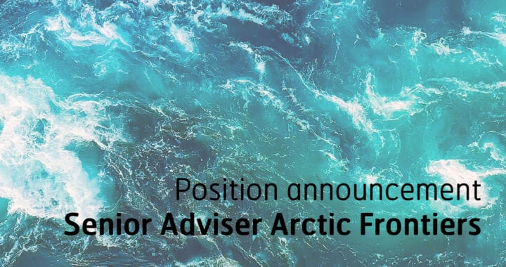Available position – Senior Adviser Arctic Frontiers